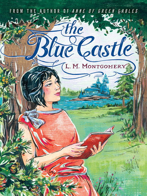Title details for The Blue Castle by L.M. Montgomery - Wait list