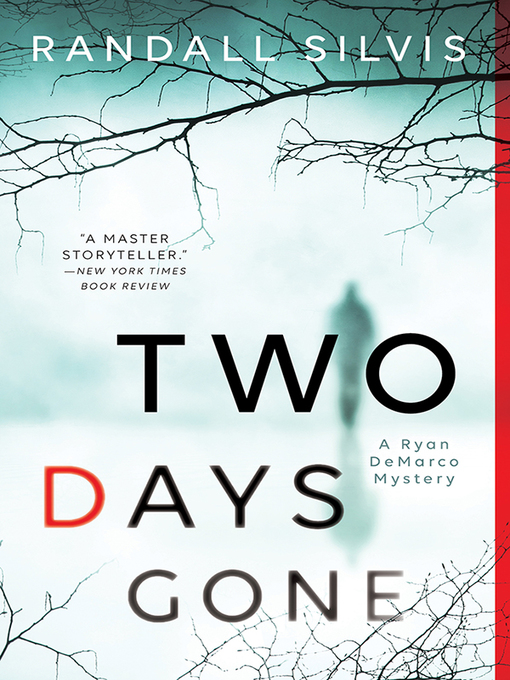 Title details for Two Days Gone by Randall Silvis - Available