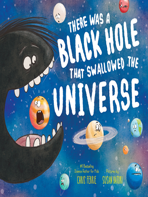 Title details for There Was a Black Hole that Swallowed the Universe by Chris Ferrie - Wait list