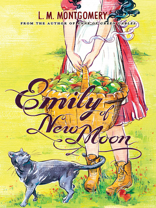 Title details for Emily of New Moon by L.M. Montgomery - Available
