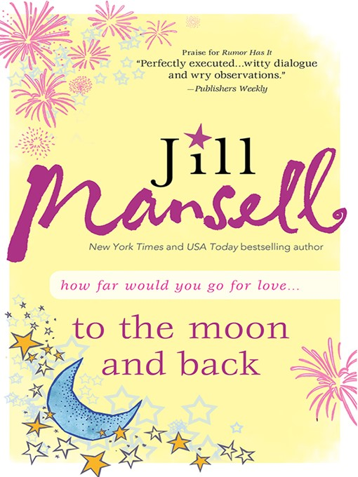 Title details for To the Moon and Back by Jill Mansell - Available