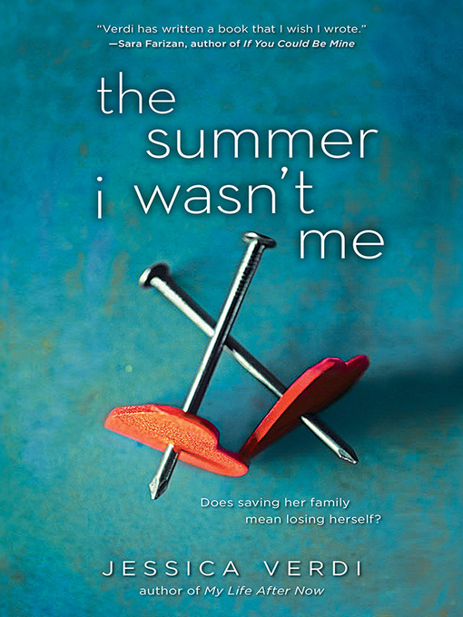 Title details for The Summer I Wasn't Me by Jessica Verdi - Wait list