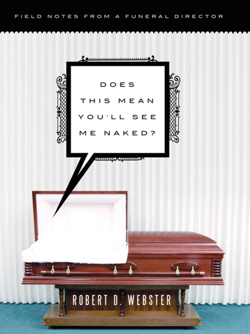 Title details for Does This Mean You'll See Me Naked? by Robert Webster - Wait list
