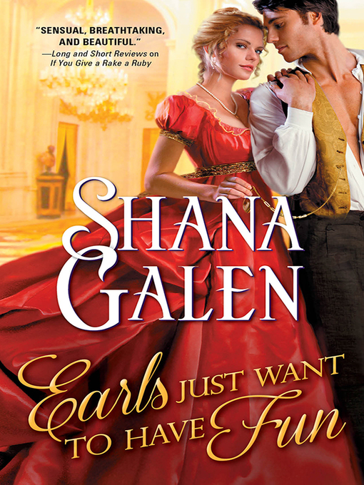 Title details for Earls Just Want to Have Fun by Shana Galen - Wait list