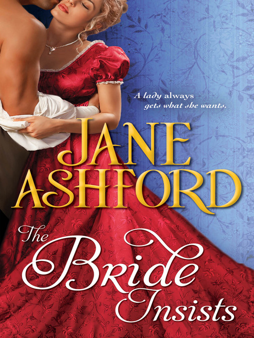 Title details for The Bride Insists by Jane Ashford - Wait list