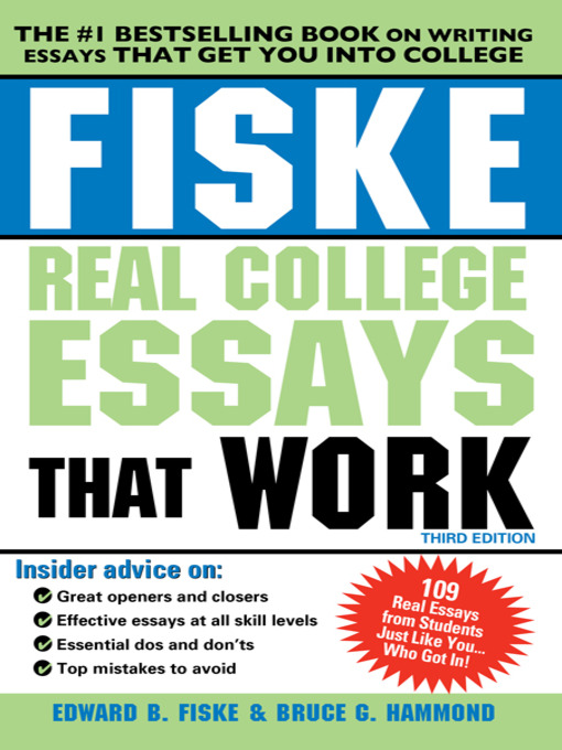 real college essays that work People get into harvard for different reasons, but this has an analysis of each sample essay real college essays that work by edward b fiske & bruce g hammond.