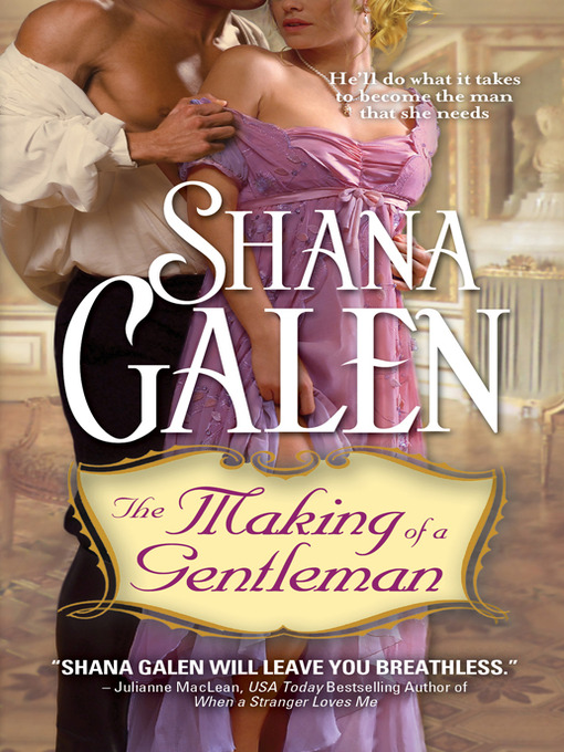 Title details for The Making of a Gentleman by Shana Galen - Wait list