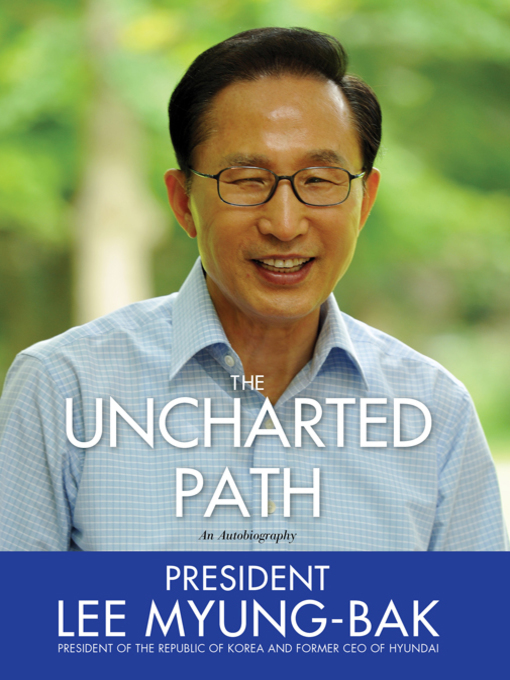 Title details for The Uncharted Path by Lee Myung-Bak - Available