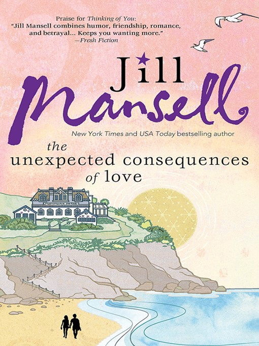 Title details for The Unexpected Consequences of Love by Jill Mansell - Available