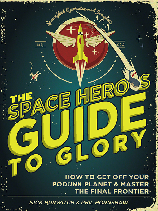 Title details for The Space Hero's Guide to Glory by Phil Hornshaw - Available