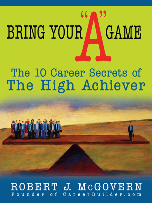 """Title details for Bring Your """"A"""" Game by Robert J McGovern - Available"""