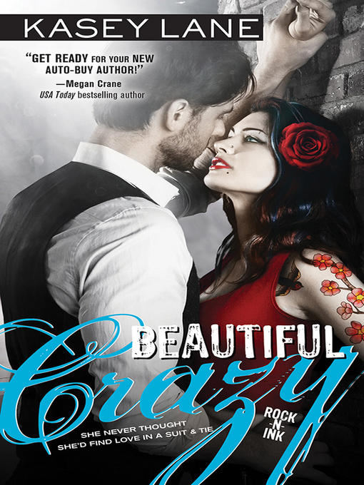 Title details for Beautiful Crazy by Kasey Lane - Available