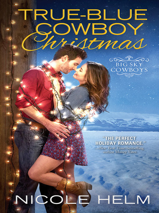 Title details for True-Blue Cowboy Christmas by Nicole Helm - Available