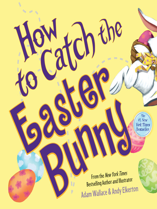 Title details for How to Catch the Easter Bunny by Adam Wallace - Available