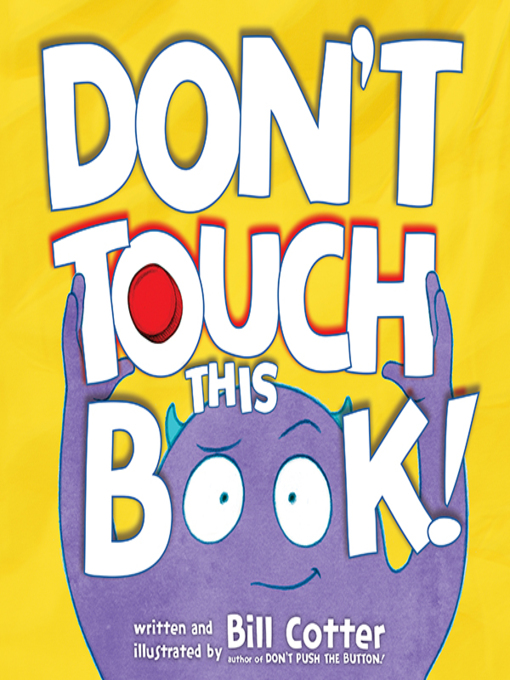 Title details for Don't Touch This Book! by Bill Cotter - Available