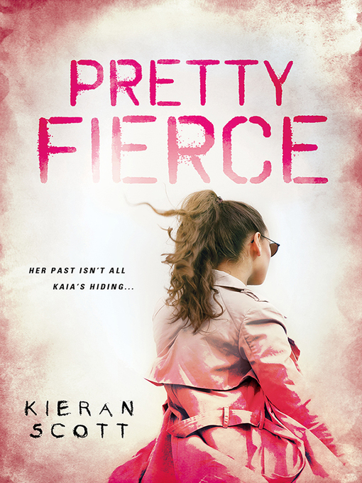 Title details for Pretty Fierce by Kieran Scott - Wait list