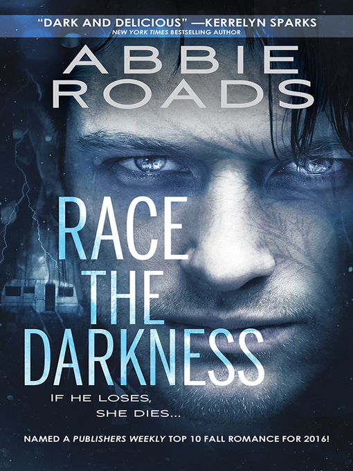 Title details for Race the Darkness by Abbie Roads - Available