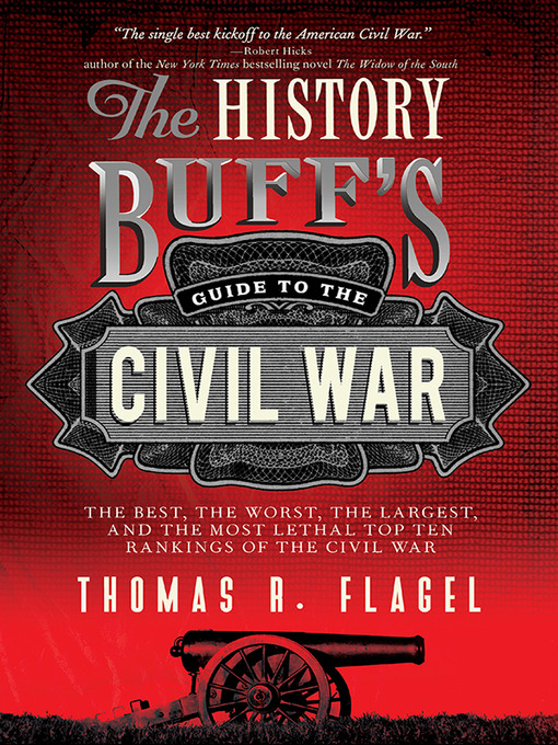 Title details for The History Buff's Guide to the Civil War by Thomas R. Flagel - Wait list