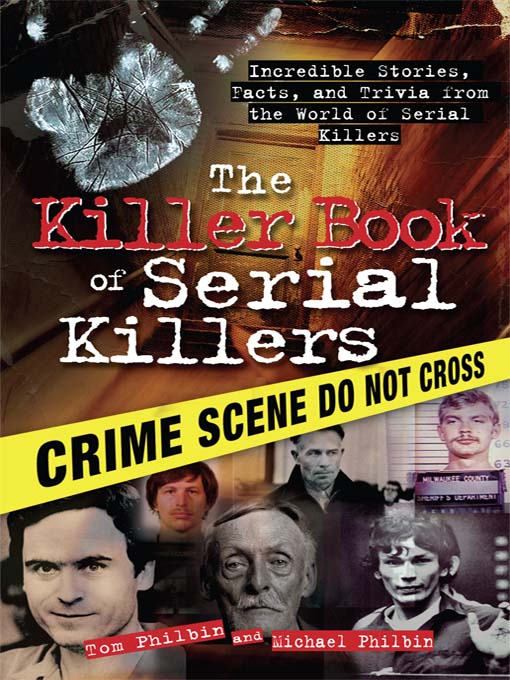 Title details for The Killer Book of Serial Killers by Tom Philbin - Available