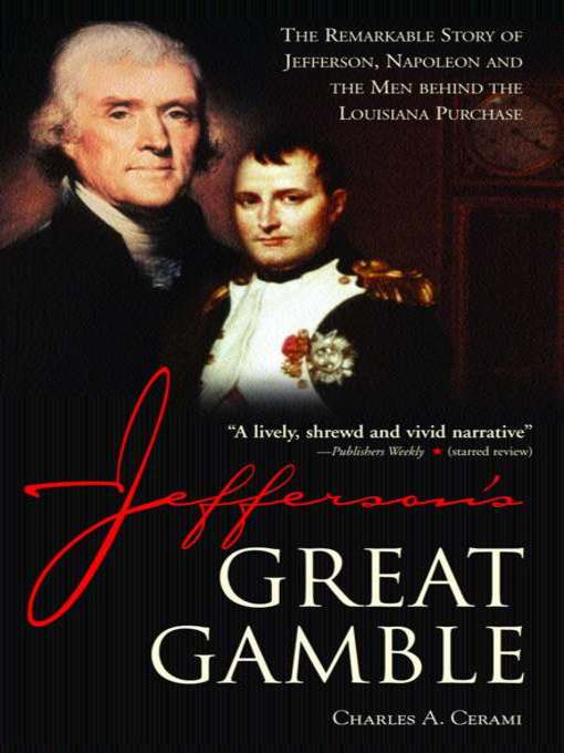 Title details for Jefferson's Great Gamble by Charles A Cerami - Available