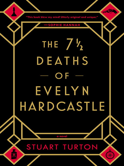 Title details for The 7 ½ Deaths of Evelyn Hardcastle by Stuart Turton - Wait list