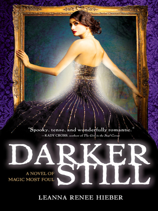 Title details for Darker Still by Leanna Renee Hieber - Available