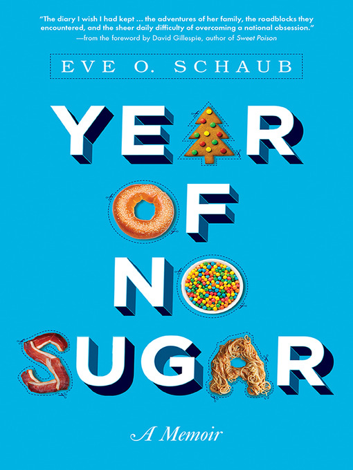 Title details for Year of No Sugar by Eve Schaub - Wait list