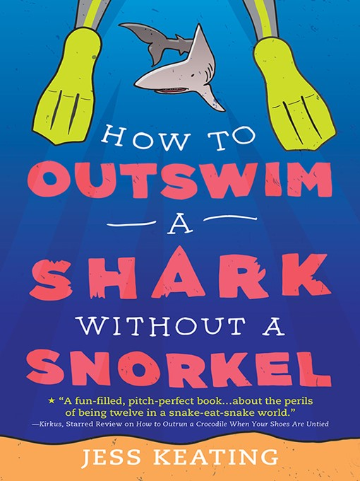 Title details for How to Outswim a Shark Without a Snorkel by Jess Keating - Available