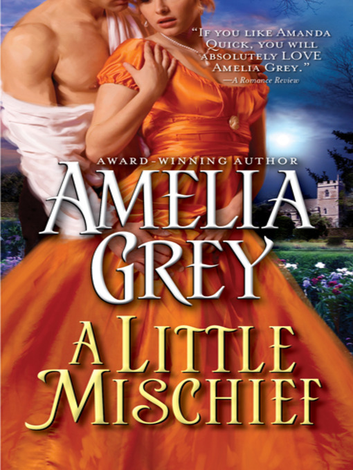 Title details for A Little Mischief by Amelia Grey - Wait list