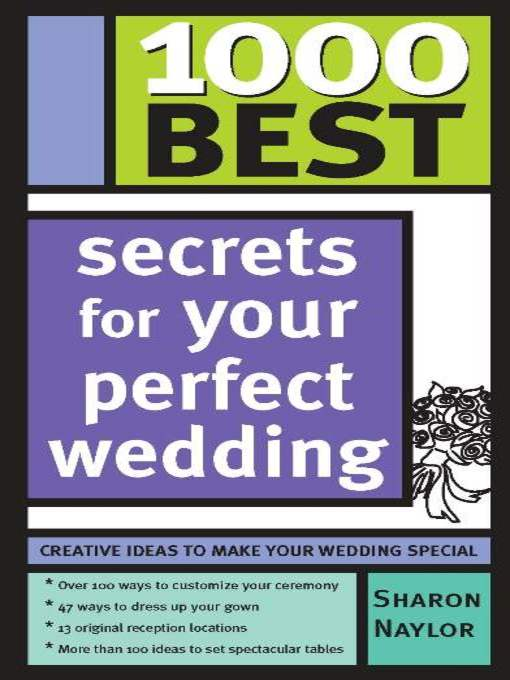 Title details for 1000 Best Secrets for Your Perfect Wedding by Sharon Naylor - Available