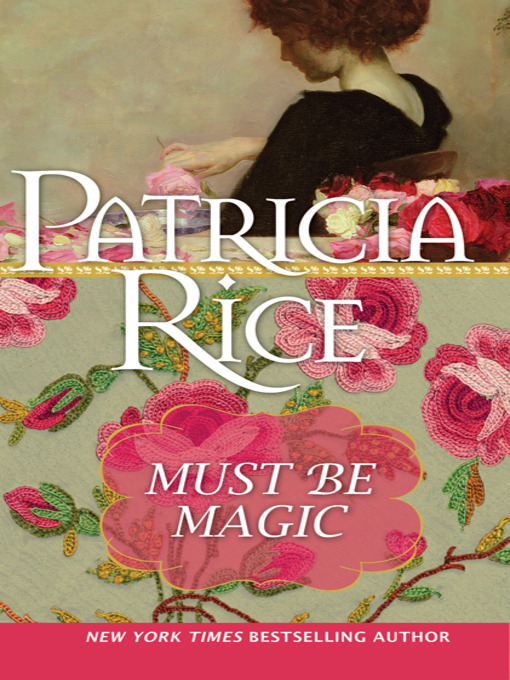 Title details for Must Be Magic by Patricia Rice - Available