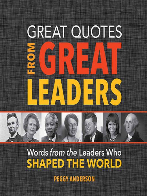 Title details for Great Quotes from Great Leaders by Peggy Anderson - Available