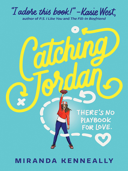 Title details for Catching Jordan by Miranda Kenneally - Available