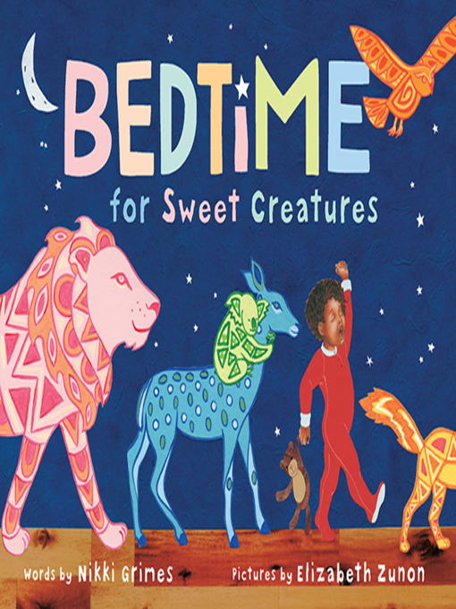 Title details for Bedtime for Sweet Creatures by Nikki Grimes - Wait list