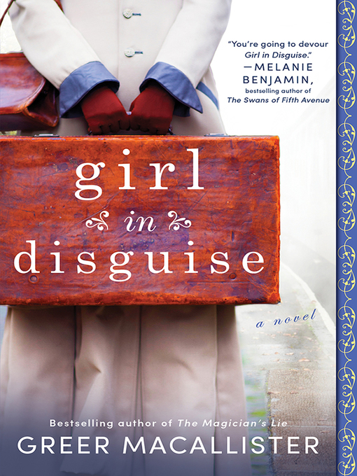 Title details for Girl in Disguise by Greer Macallister - Available