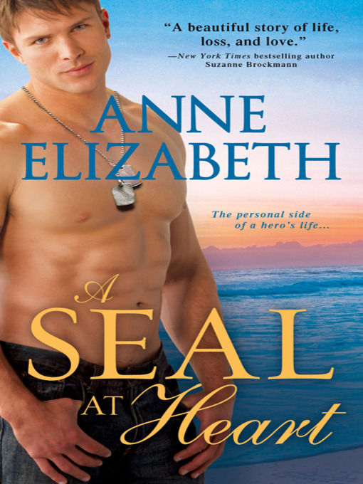 Title details for A SEAL at Heart by Anne Elizabeth - Wait list