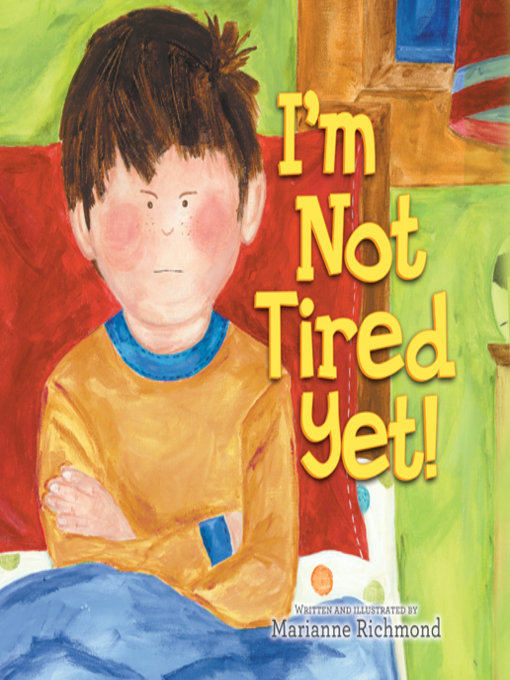 Title details for I'm Not Tired Yet! by Marianne Richmond - Wait list