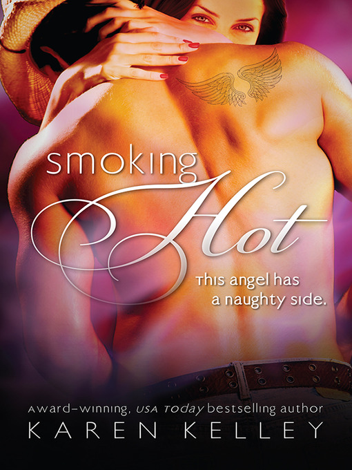 Title details for Smoking Hot by Karen Kelley - Wait list