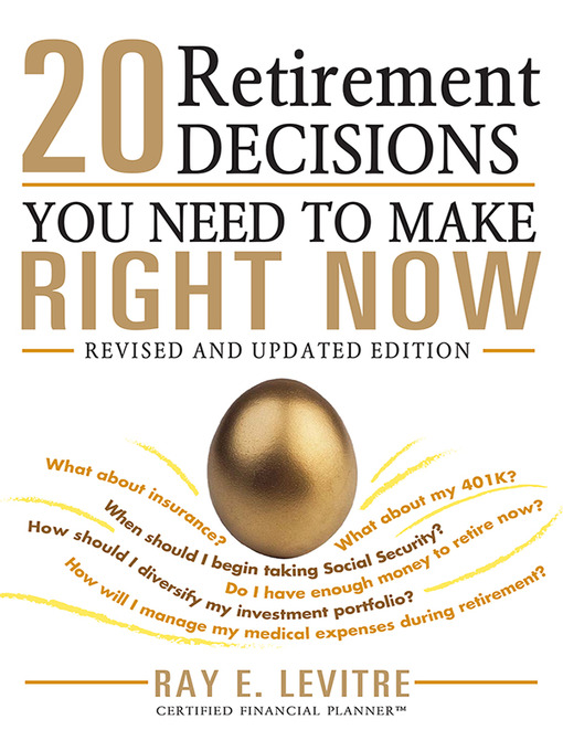 Title details for 20 Retirement Decisions You Need to Make Right Now by Ray LeVitre - Wait list
