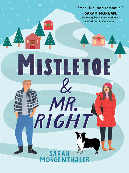 Title details for Mistletoe and Mr. Right by Sarah Morgenthaler - Wait list