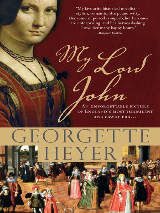 Title details for My Lord John by Georgette Heyer - Available