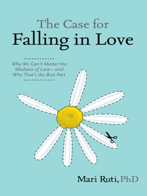Title details for The Case for Falling in Love by Mari Ruti - Available