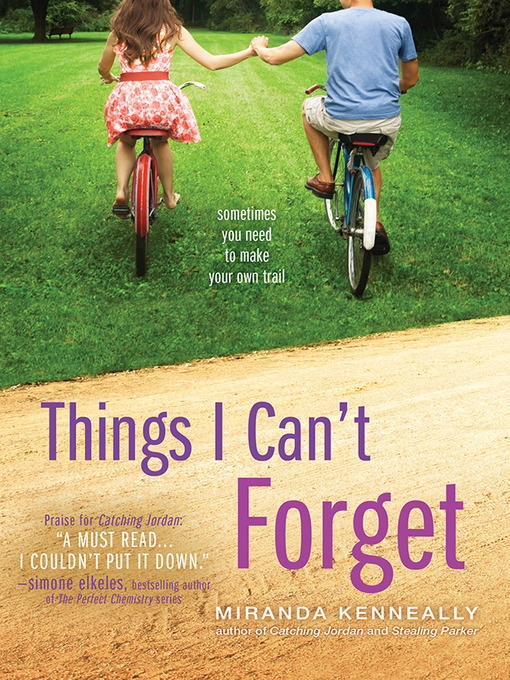 Title details for Things I Can't Forget by Miranda Kenneally - Wait list
