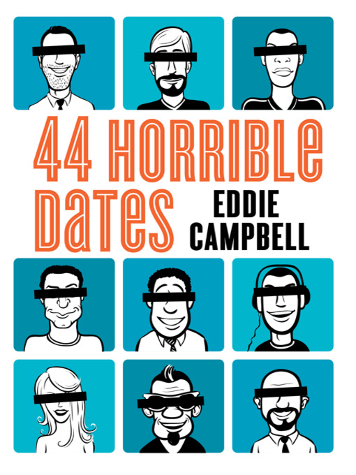 Title details for 44 Horrible Dates by Eddie Campbell - Available
