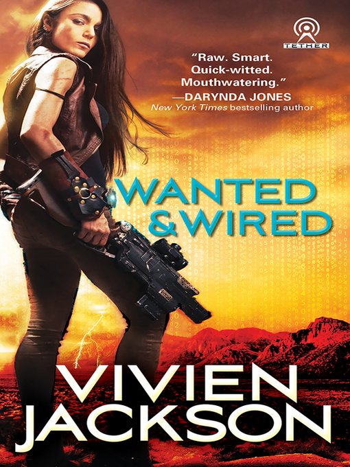 Title details for Wanted and Wired Series, Book 1 by Vivien Jackson - Available