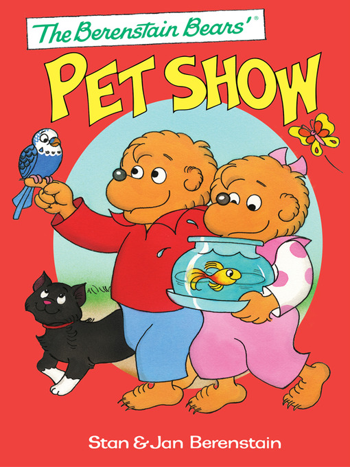 Title details for The Berenstain Bears' Pet Show by Stan Berenstain - Available