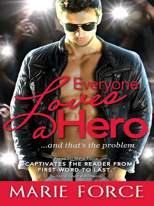 Title details for Everyone Loves a Hero by Marie Force - Available