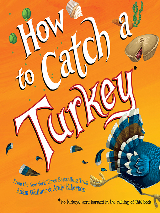 Title details for How to Catch a Turkey by Adam Wallace - Available