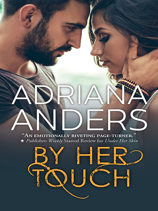 Title details for By Her Touch by Adriana Anders - Wait list