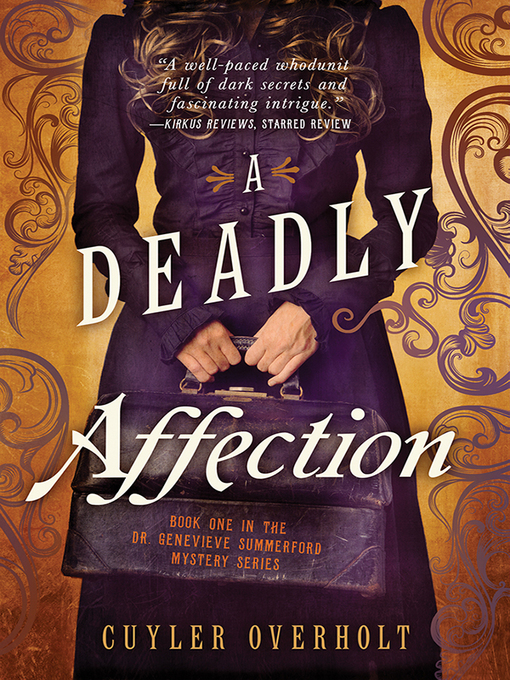Title details for A Deadly Affection by Cuyler Overholt - Available